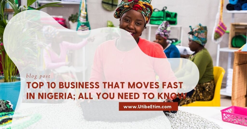 Top 10 business that moves fast in Nigeria